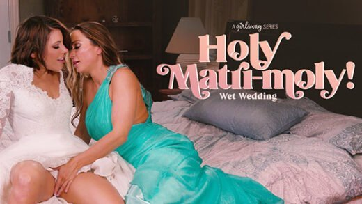 [GirlsWay] Adriana Chechik, Abigail Mac (Wet Wedding / 09.26.2019)