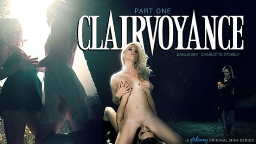 Free watch streaming porn GirlsWay Dahlia Sky, Charlotte Stokely Clairvoyance- Part One - xmoviesforyou