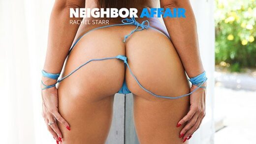 [NeighborAffair] Rachel Starr (25580 / 09.04.2019)