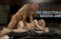 SexAndSubmission – Natasha James – The Abduction of Natasha James