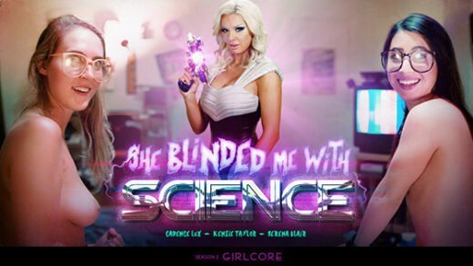 [Girlcore] Serena Blair, Cadence Lux, Kenzie Taylor (She Blinded Me With Science / 12.26.2019)