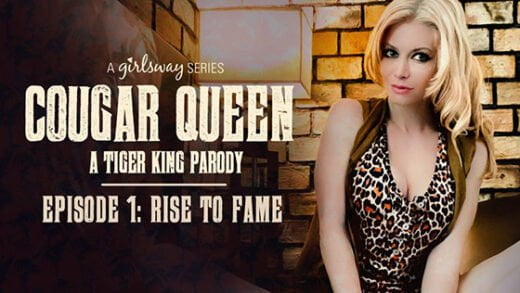 [GirlsWay] Cougar Queen Episode 1 Rise To Fame (07.23.2020)
