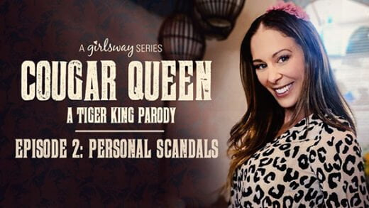 [GirlsWay] Cougar Queen (Episode 2 Personal Scandals / 07.30.2020)