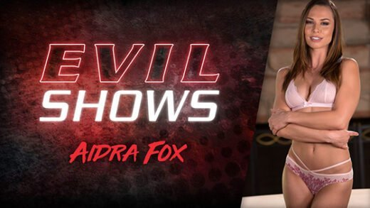 [EvilAngel] Aidra Fox (Evil Shows / 09.12.2020)