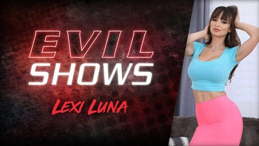 [EvilAngel] Lexi Luna (Evil Shows / 10.12.2020)