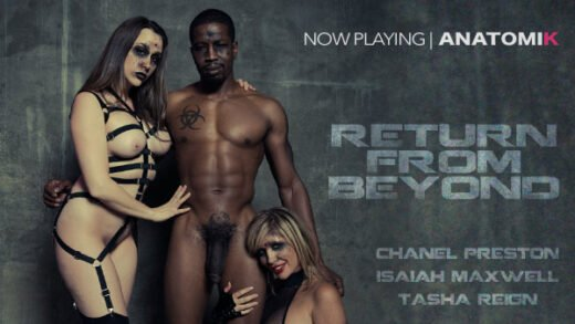 AnatomikMedia - Tasha Reign And Chanel Preston - Return From Beyond