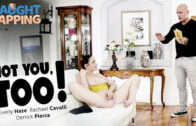 CaughtFapping – Rachael Cavalli And Everly Haze – Not You, Too!