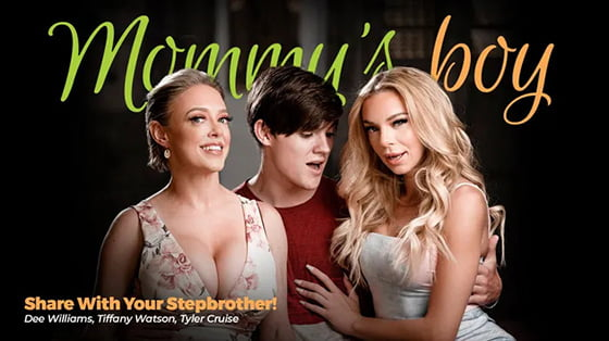 MommysBoy – Tiffany Watson And Dee Williams – Share With Your Stepbrother!, Perverzija.com