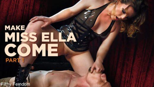 FilthyFemdom - Ella Nova - Make Miss Ella Come Part 1