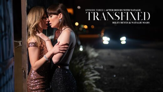 Transfixed S01E03 Riley Reyes And Natalie Mars - After Hours With Natalie